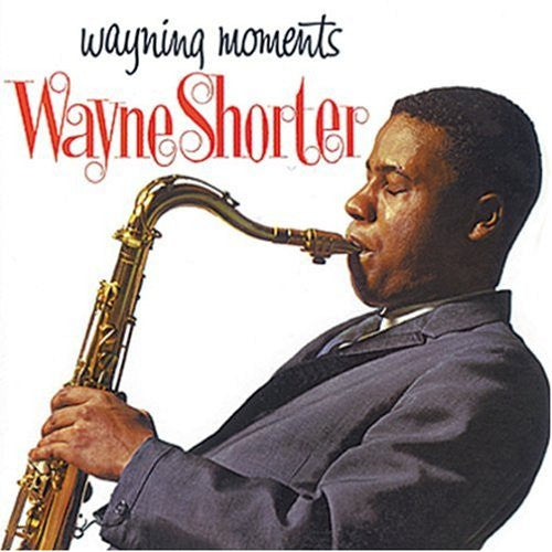 Wayne Shorter - Wayning Moments: Gatefold Music (Hitchin's Independent Record Shop - Vinyl Records and Accessories)