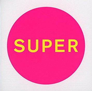 Pet Shop Boys - Super: Gatefold Music (Hitchin's Independent Record Shop - Vinyl Records and Accessories)