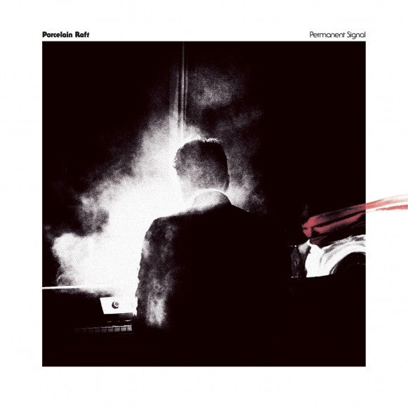 Porcelain Raft - Permanent Signal: Gatefold Music (Hitchin's Independent Record Shop - Vinyl Records and Accessories)