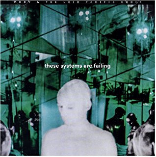 Moby & The Void Pacific Choir - These Systems Are Failing: Gatefold Music (Hitchin's Independent Record Shop - Vinyl Records and Accessories)