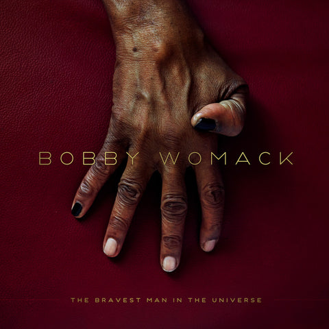 BOBBY WOMACK - THE BRAVEST MAN IN THE UNIVERSE: Gatefold Music (Hitchin's Independent Record Shop - Vinyl Records and Accessories)
