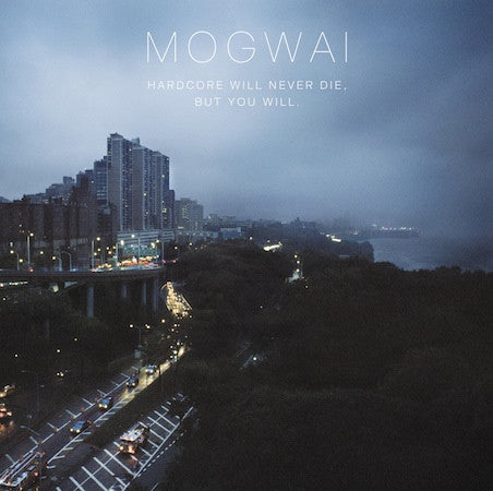 Mogwai - Hardcore Will Never Die, But You Will: Gatefold Music (Hitchin's Independent Record Shop - Vinyl Records and Accessories)
