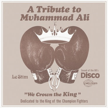 TRIBUTE TO MUHAMMAD ALI (WE CROWN THE KING)