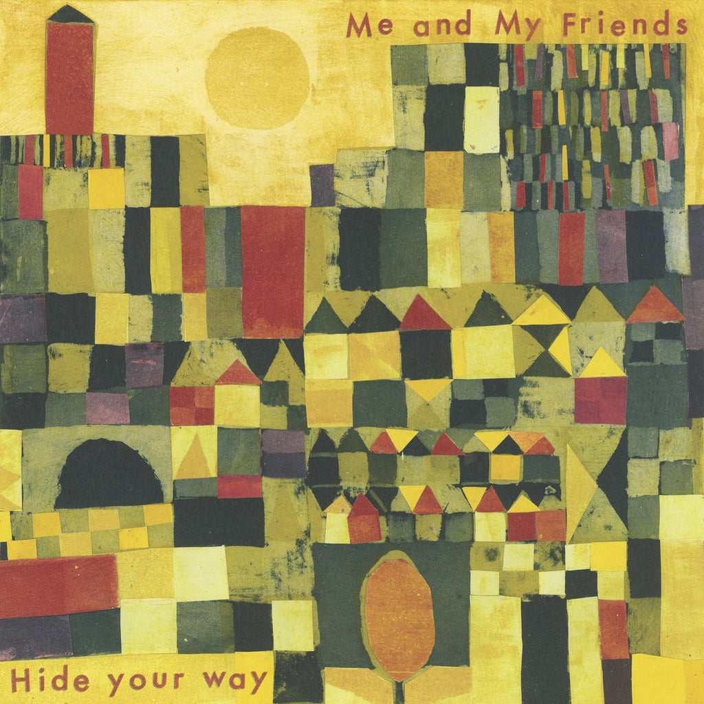 Me And My Friends - Hide Your Way: Gatefold Music (Hitchin's Independent Record Shop - Vinyl Records and Accessories)