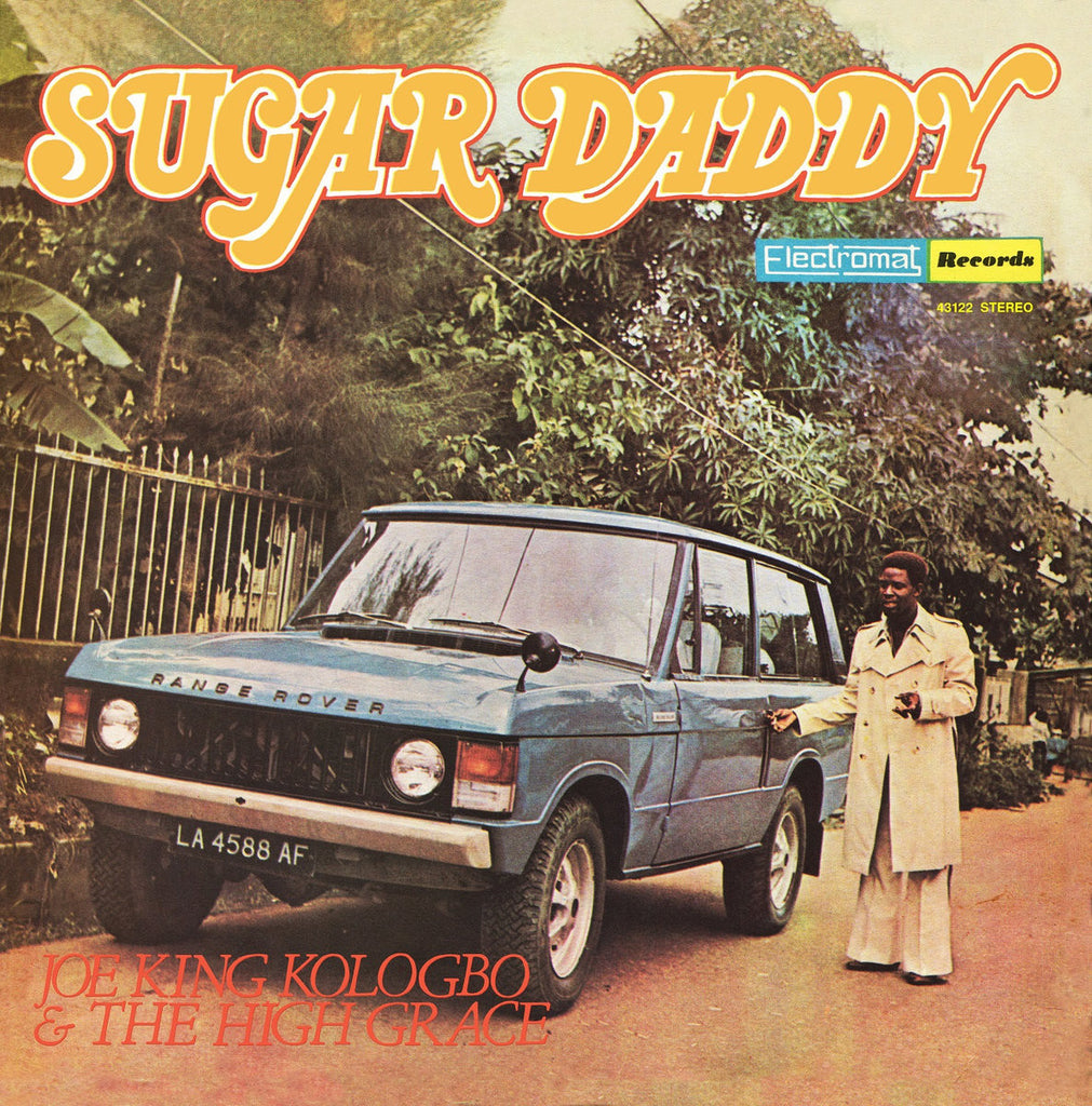 Joe King Kologbo & The High Grace - Sugar Daddy: Gatefold Music (Hitchin's Independent Record Shop - Vinyl Records and Accessories)