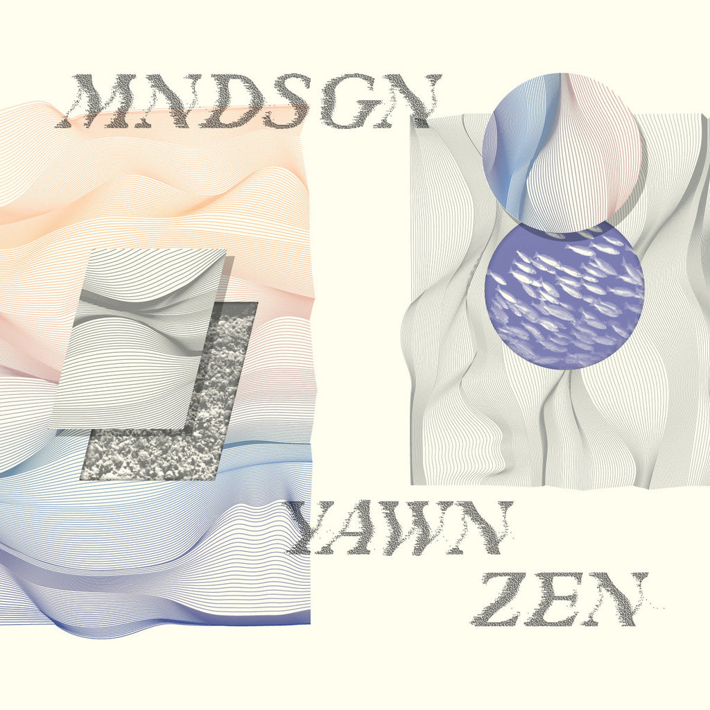 MNDSGN - Yawn Zen: Gatefold Music (Hitchin's Independent Record Shop - Vinyl Records and Accessories)