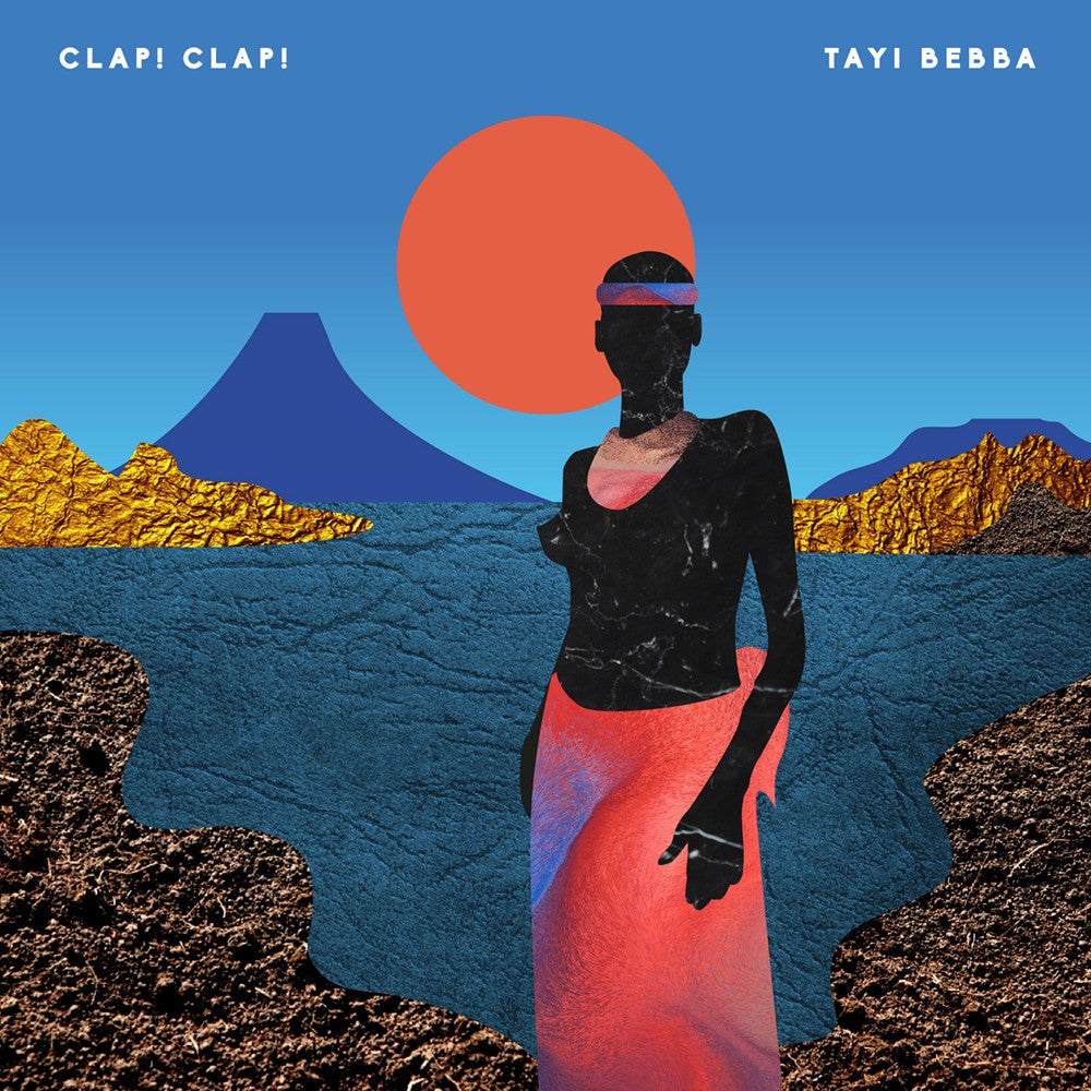 Clap! Clap! - Tayi Bebba: Gatefold Music (Hitchin's Independent Record Shop - Vinyl Records and Accessories)