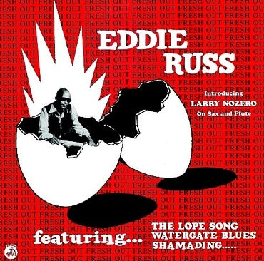 Soul Jazz Records Presents EDDIE RUSS: Fresh Out