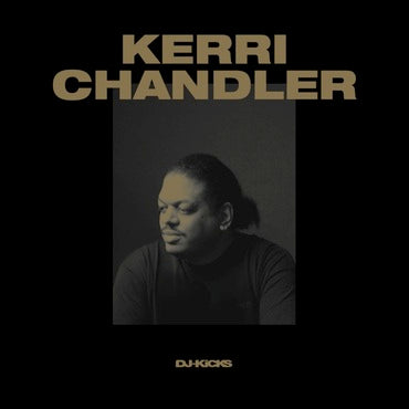 KERRI CHANDLER: DJ-KICKS