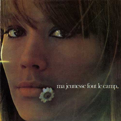 Francoise Hardy - Ma Jeunesse Fout Le Camp: Gatefold Music (Hitchin's Independent Record Shop - Vinyl Records and Accessories)