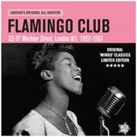 THE FLAMINGO CLUB - LONDON'S ORIGINAL ALL-NIGHTER