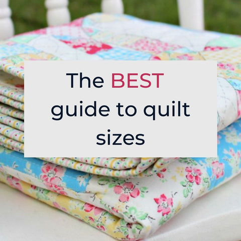 Best guide to quilt sizes Altogether Patchwork guide to quilt sizes What are the standard quilt sizes  How big is a baby quilt 