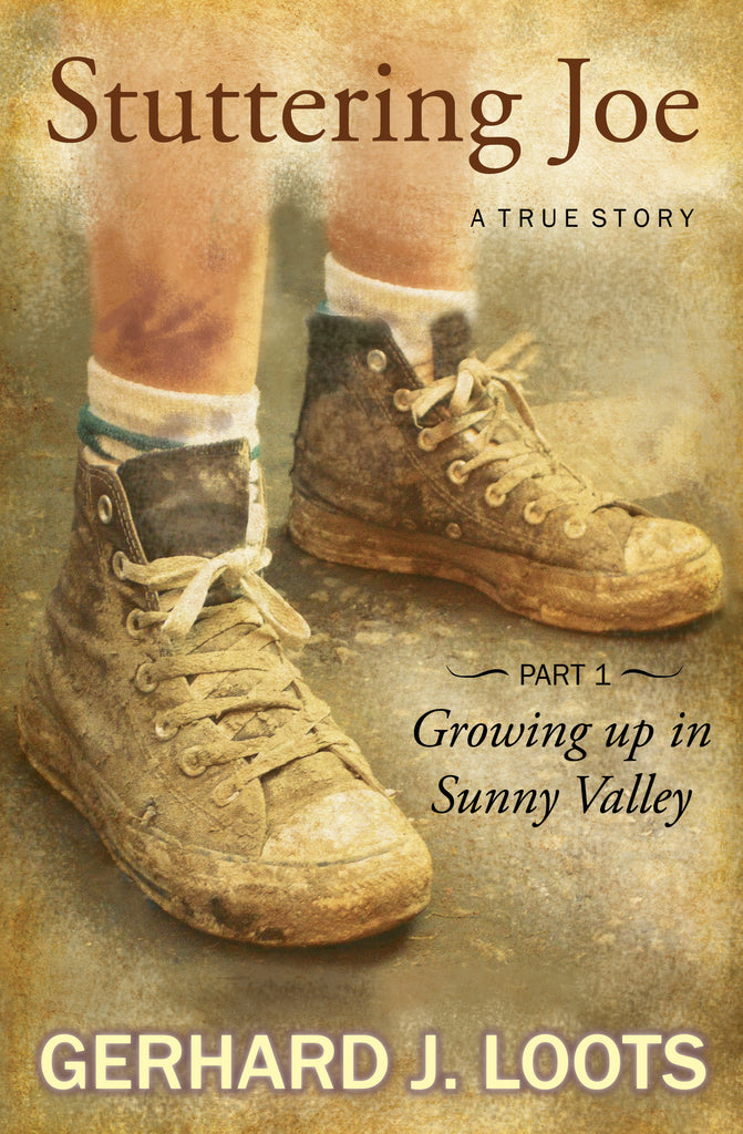 Stuttering Joe - A True Story – Growing Up In Sunny Valley - Copy Signed by Author