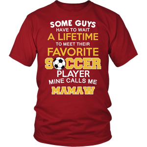 """Favorite Soccer Player - Mine Calls Me Mamaw"" T-Shirt"