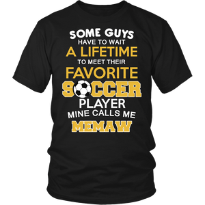 Favorite Soccer Player - Mine Calls Me Memaw T-Shirt