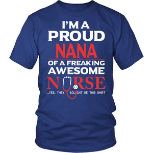 """Proud Nana of An Awesome Nurse"" T-Shirt"