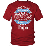 My Papa the Hero T-Shirt