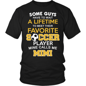 """Favorite Soccer Player - Mine Calls Me Mimi"" T-Shirt"