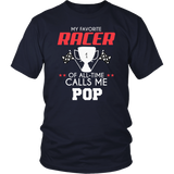 My Favorite Racer Calls Me Pop T-Shirt