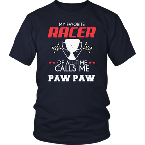 My Favorite Racer Calls Me Paw Paw T-Shirt