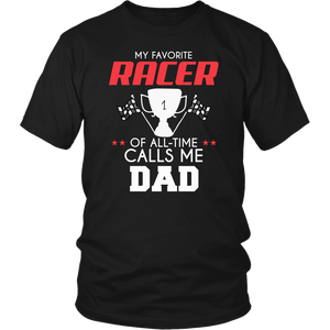 My Favorite Racer Calls Me Dad T-Shirt