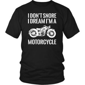 I Don't Snore, I Dream I'm A Motorcycle T-Shirt