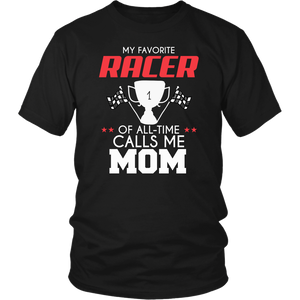 My Favorite Racer Calls Me Mom T-Shirt
