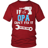 If Opa Can't Fix It No One Can T-Shirt