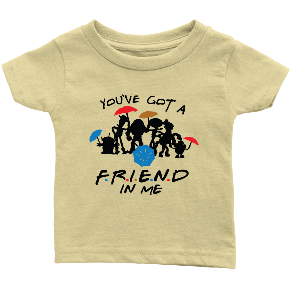 You've Got A Friend In Me Infant T-Shirt