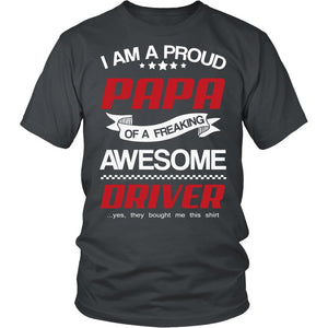 Proud Papa of An Awesome Driver T-Shirt