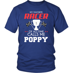 My Favorite Racer Calls Me Poppy T-Shirt