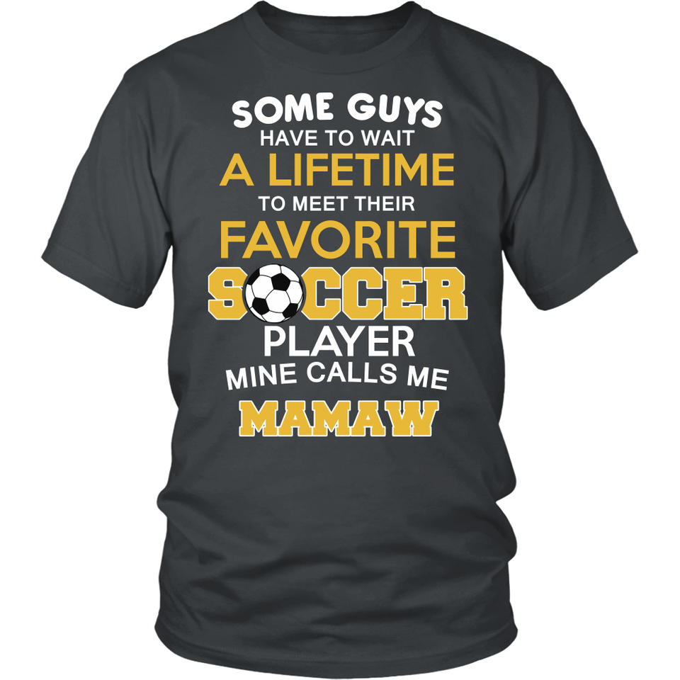 Favorite Soccer Player - Mine Calls Me Mamaw T-Shirt