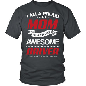 """Proud Mom of An Awesome Driver"" T-Shirt"