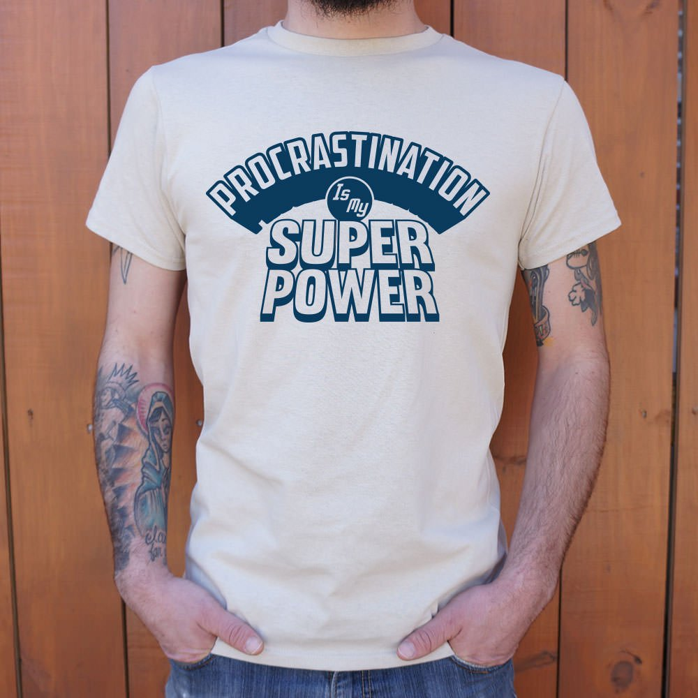 Procrastination Is My Superpower T-Shirt (Mens)