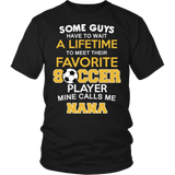 Favorite Soccer Player - Mine Calls Me Nana T-Shirt