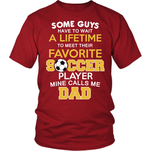 Favorite Soccer Player - Mine Calls Me Dad T-Shirt