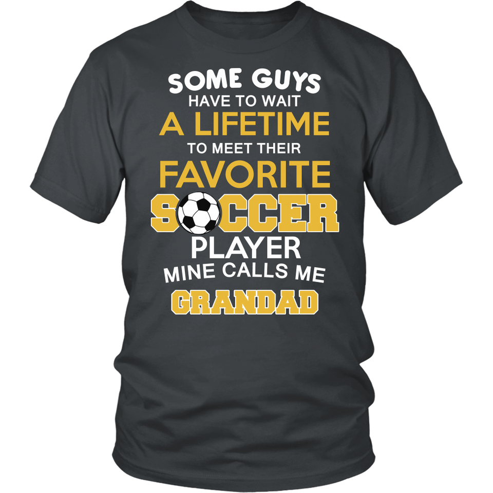 Favorite Soccer Player - Mine Calls Me Grandad T-Shirt