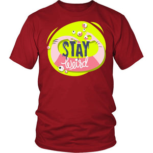 Stay Weird T-Shirt