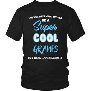 Super Cool Gramps - Killing It T-Shirt
