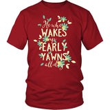 He Who Wakes Up Early Yawns All Day T-Shirt