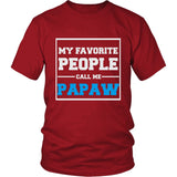 """My Favorite People Call Me Papaw"" T-Shirt"