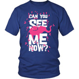 Can You See Me Now T-Shirt