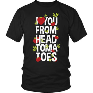 I love you From Head Tomatoes T-Shirt