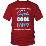 Super Cool Pappy - Killing It T-Shirt