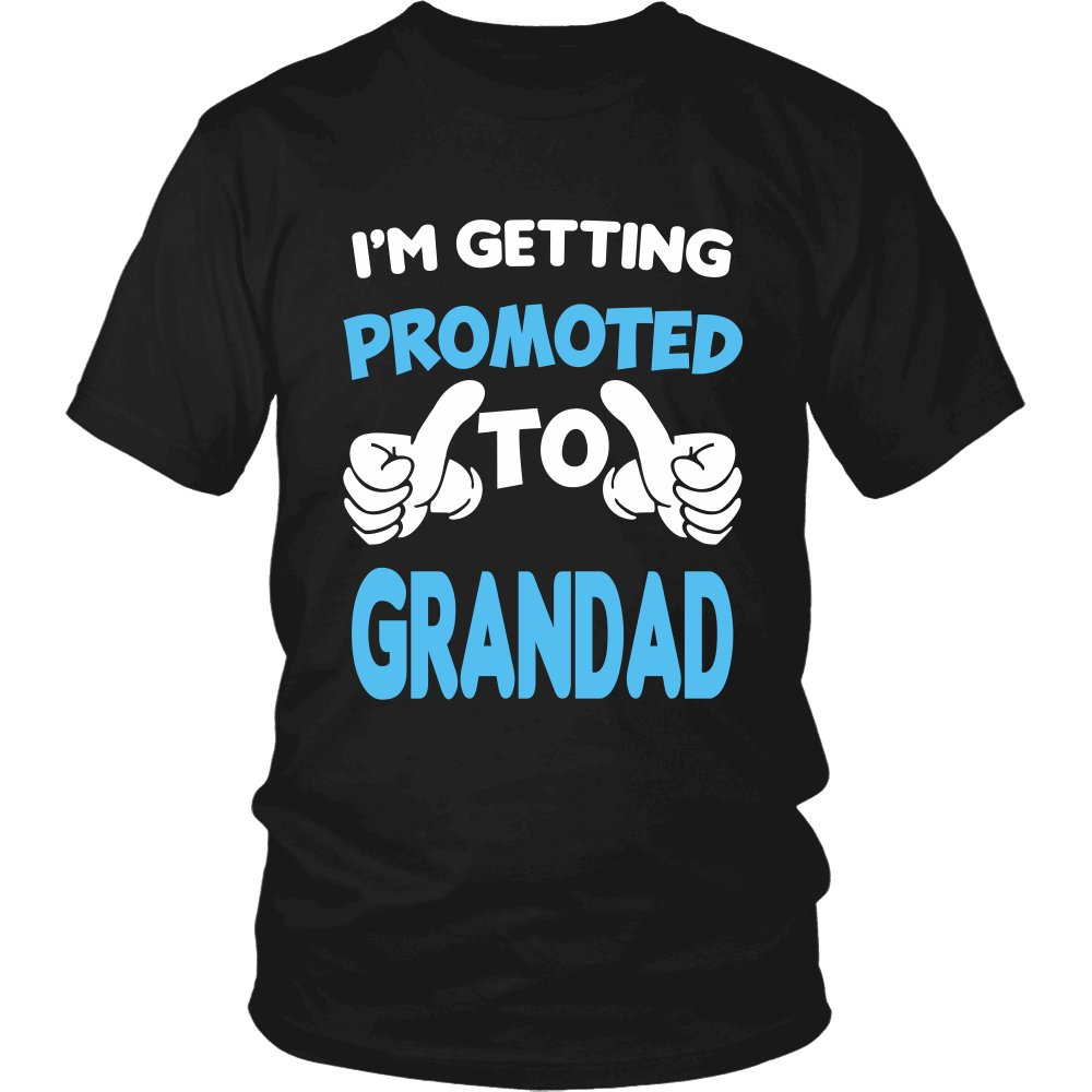 I'm Getting Promoted to Grandad T-Shirt