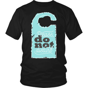 Please Do Not Disturb T-Shirt
