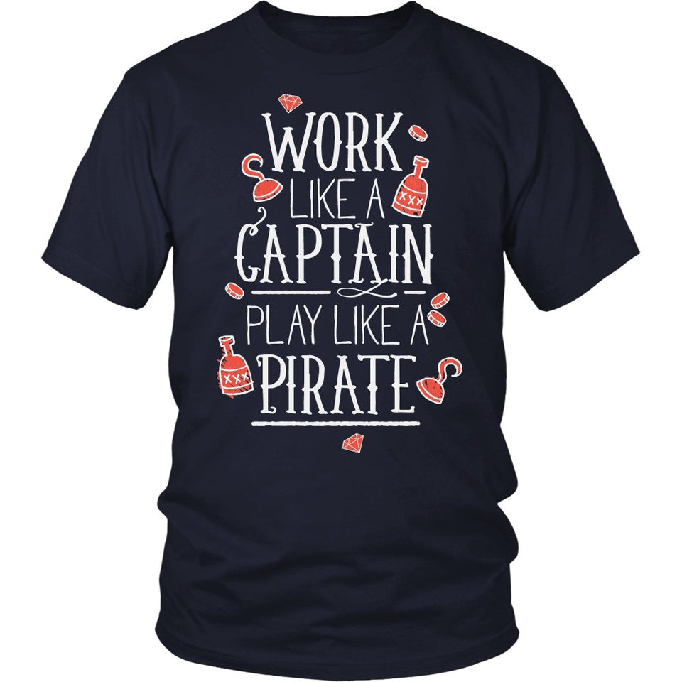 Work Like A Captain Play Like A Pirate T-Shirt