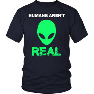 """Humans Aren't Real"" T-Shirt"