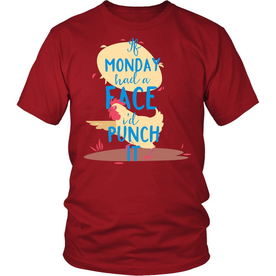 If Monday Had A Face I'd Punch It T-Shirt