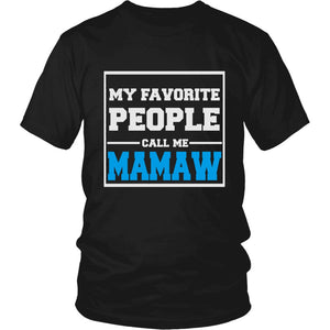 """My Favorite People Call Me Mamaw"" T-Shirt"